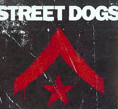 STREET DOGS BY STREET DOGS (CD)