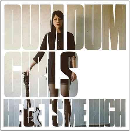 HE GETS ME HIGH BY DUM DUM GIRLS (CD)