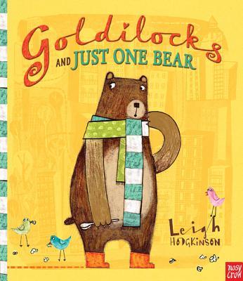 Goldilocks and Just One Bear By Hodgkinson, Leigh/ Hodgkinson, Leigh (ILT)