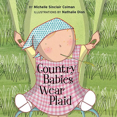 Country Babies Wear Plaid By Colman, Michelle Sinclair/ Dion, Nathalie (ILT)